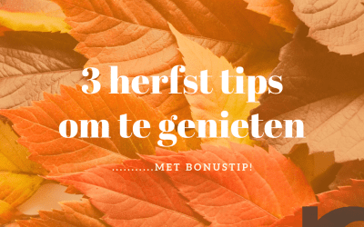 3 herfst tips om te genieten  – met bonustip